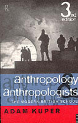 Anthropology and Anthropologists: The Modern British School (Paperback)