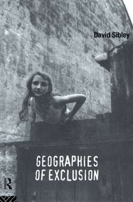 Geographies of Exclusion: Society and Difference in the West (Paperback)