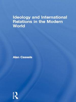 Ideology and International Relations in the Modern World - The New International History (Paperback)