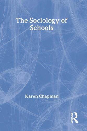 The Sociology of Schools - Society Now (Paperback)