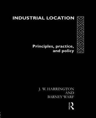 Industrial Location: Principles, Practice and Policy (Paperback)