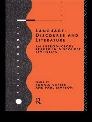 Language, Discourse and Literature: An Introductory Reader in Discourse Stylistics (Paperback)