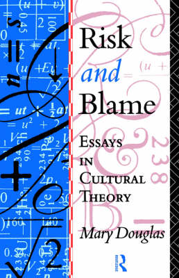 Risk and Blame: Essays in Cultural Theory (Paperback)