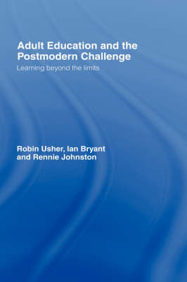 Adult Education and the Postmodern Challenge: Learning Beyond the Limits (Hardback)