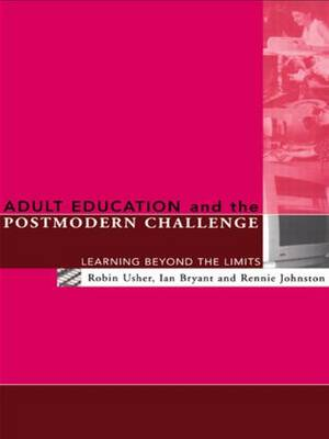 Adult Education and the Postmodern Challenge: Learning Beyond the Limits (Paperback)