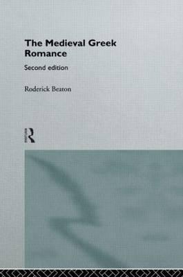 The Medieval Greek Romance (Hardback)