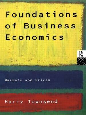 Foundations of Business Economics: Markets and Prices (Paperback)