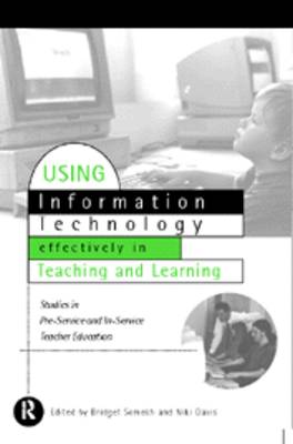 Using IT Effectively in Teaching and Learning: Studies in Pre-Service and In-Service Teacher Education (Paperback)