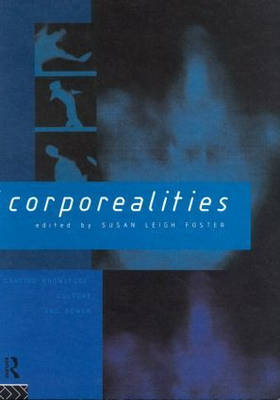 Corporealities: Dancing Knowledge, Culture and Power (Paperback)