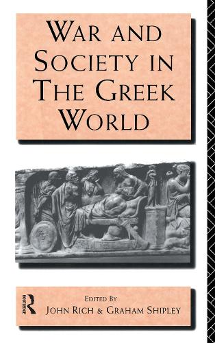 War and Society in the Greek World - Leicester-Nottingham Studies in Ancient Society (Paperback)