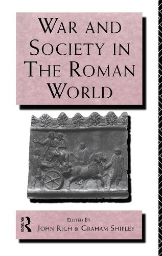 War and Society in the Roman World - Leicester-Nottingham Studies in Ancient Society (Paperback)