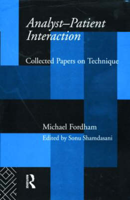 Analyst-Patient Interaction: Collected Papers on Technique (Hardback)