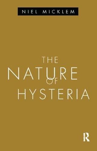 The Nature of Hysteria (Hardback)