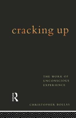 Cracking Up: The Work of Unconscious Experience (Paperback)