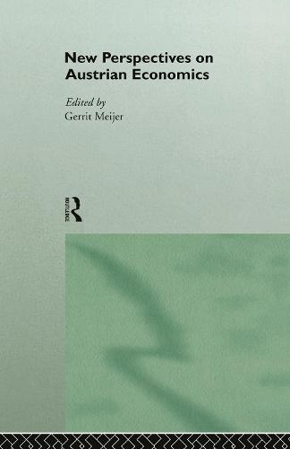 New Perspectives on Austrian Economics (Hardback)