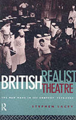 British Realist Theatre: The New Wave in its Context 1956 - 1965 (Paperback)