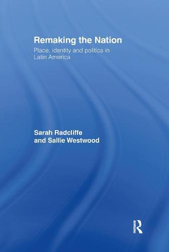 Remaking the Nation: Identity and Politics in Latin America (Hardback)