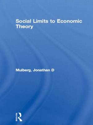 Social Limits to Economic Theory (Paperback)