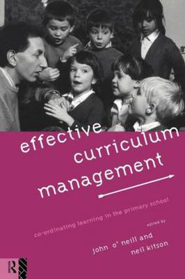 Effective Curriculum Management: Co-ordinating Learning in the Primary School (Paperback)
