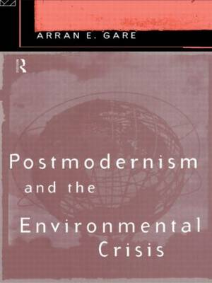 Postmodernism and the Environmental Crisis (Paperback)