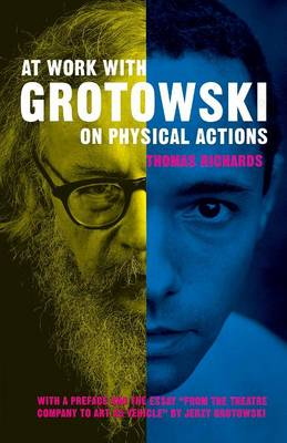 At Work with Grotowski on Physical Actions (Paperback)
