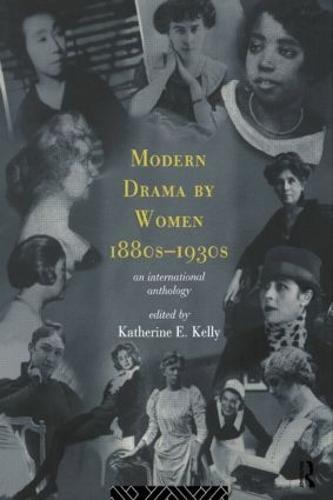 Modern Drama by Women 1880s-1930s (Paperback)