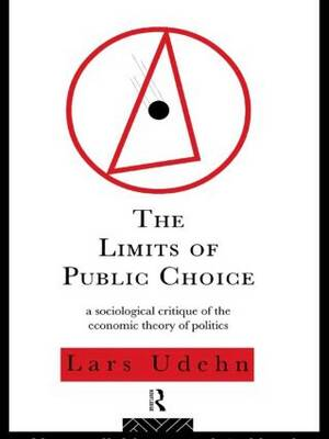 The Limits of Public Choice: A Sociological Critique of the Economic Theory of Politics (Paperback)