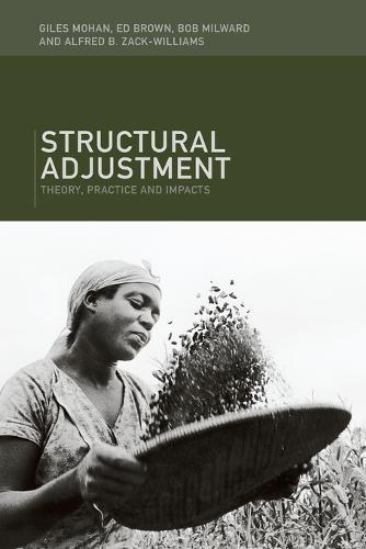 Structural Adjustment: Its Theory, Practice and Impact in Development (Paperback)