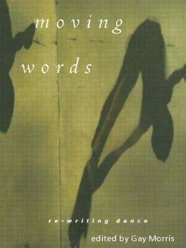 Moving Words: Re-Writing Dance (Hardback)