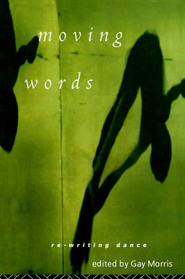 Moving Words: Re-Writing Dance (Paperback)