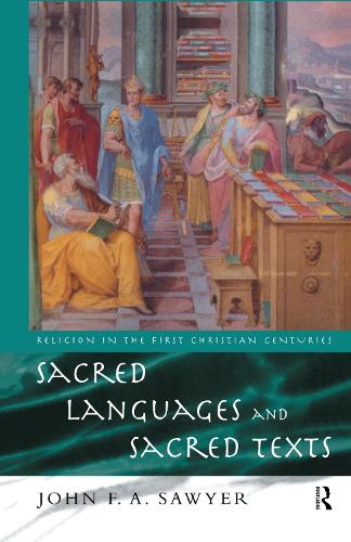 Sacred Languages and Sacred Texts - Religion in the First Christian Centuries (Hardback)