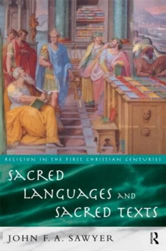 Sacred Languages and Sacred Texts - Religion in the First Christian Centuries (Paperback)