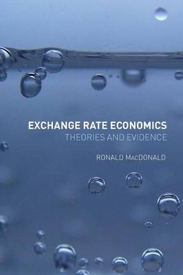 Exchange Rate Economics: Theories and Evidence (Paperback)