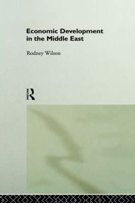 Economic Development in the Middle East - Routledge Studies in Development Economics (Hardback)