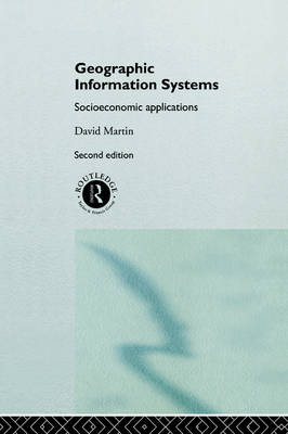 Geographic Information Systems: Socioeconomic Applications (Paperback)