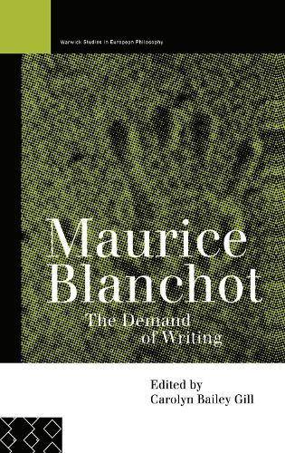 Maurice Blanchot: The Demand of Writing - Warwick Studies in European Philosophy (Hardback)