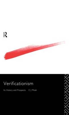 Verificationism: Its History and Prospects - Philosophical Issues in Science (Hardback)