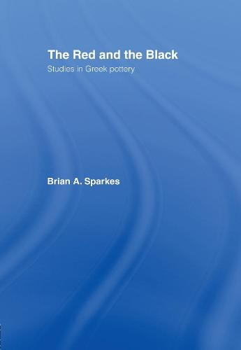 The Red and the Black: Studies in Greek Pottery (Hardback)