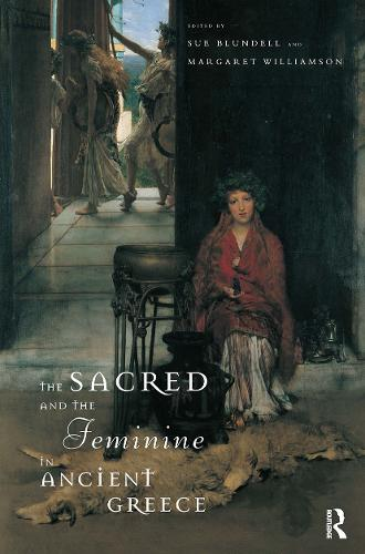 The Sacred and the Feminine in Ancient Greece (Paperback)