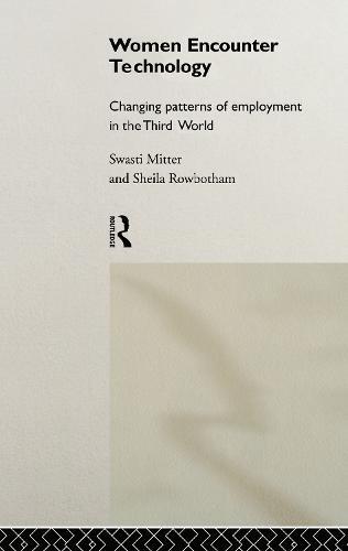 Women Encounter Technology: Changing Patterns of Employment in the Third World - UNU/INTECH Studies in New Technology and Development (Hardback)