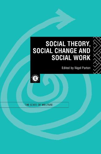 Social Theory, Social Change and Social Work (Hardback)
