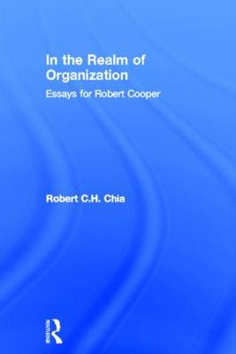 In the Realm of Organisation: Essays for Robert Cooper (Hardback)