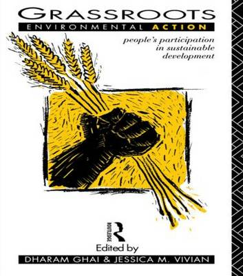 Grassroots Environmental Action: People's Participation in Sustainable Development (Paperback)