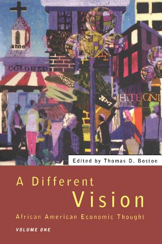 A Different Vision - Vol 1: African American Economic Thought, Volume 1 (Paperback)