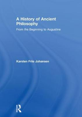 A History of Ancient Philosophy: From the Beginning to Augustine (Hardback)