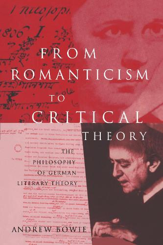 From Romanticism to Critical Theory: The Philosophy of German Literary Theory (Hardback)