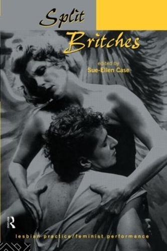 Split Britches: Lesbian Practice/Feminist Performance (Paperback)