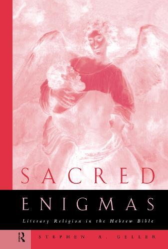 Sacred Enigmas: Literary Religion in the Hebrew Bible (Hardback)