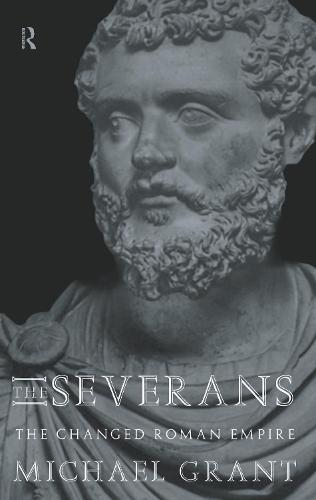 The Severans: The Roman Empire Transformed (Hardback)