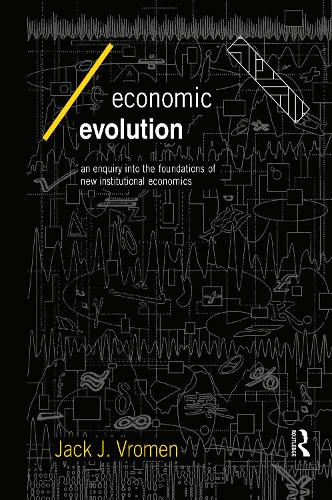 Economic Evolution: An Inquiry into the Foundations of the New Institutional Economics - Economics as Social Theory (Hardback)